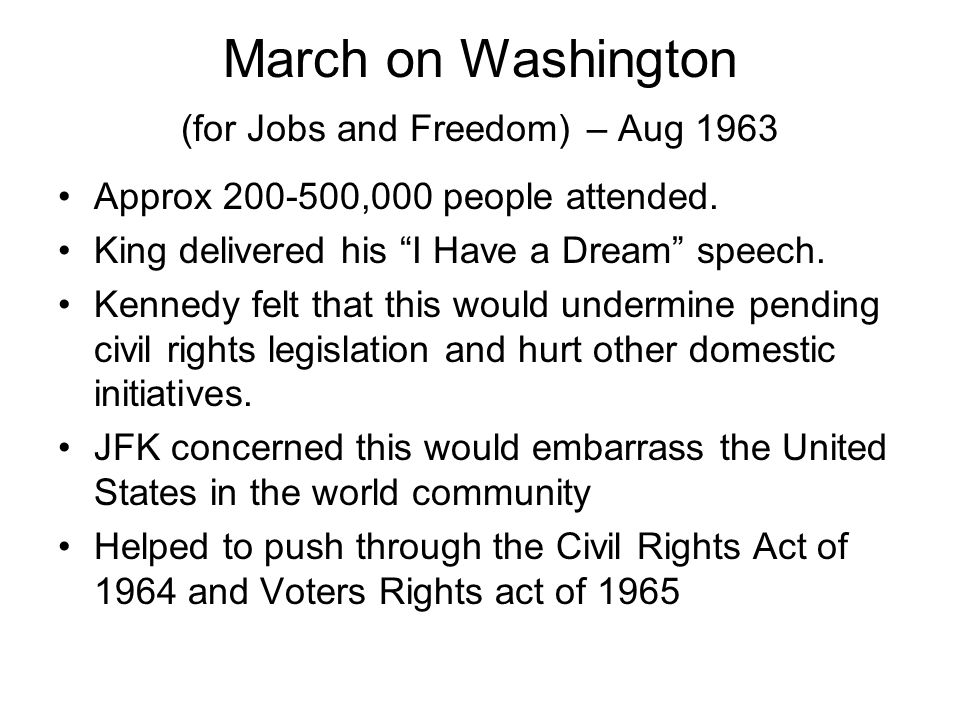 March on Washington (for Jobs and Freedom) – Aug 1963