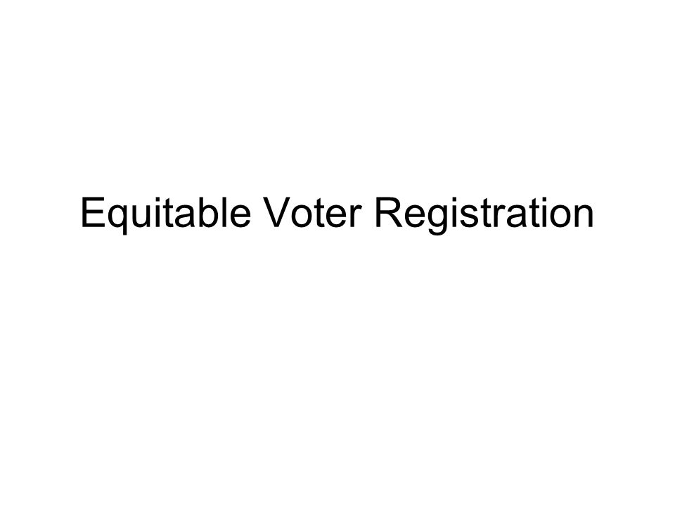 Equitable Voter Registration