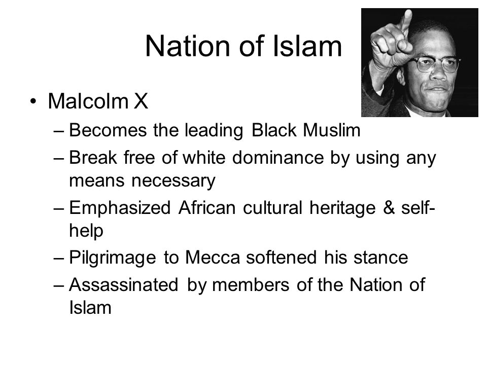 Nation of Islam Malcolm X Becomes the leading Black Muslim