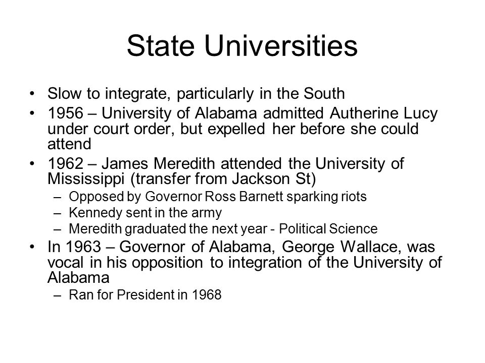 State Universities Slow to integrate, particularly in the South