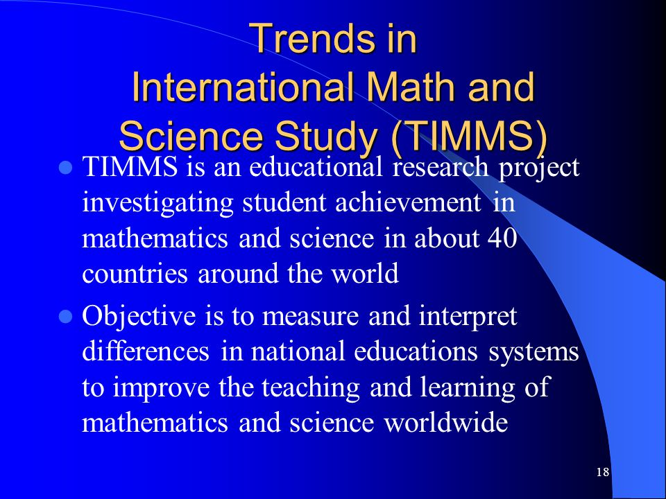 Trends in International Math and Science Study (TIMMS)