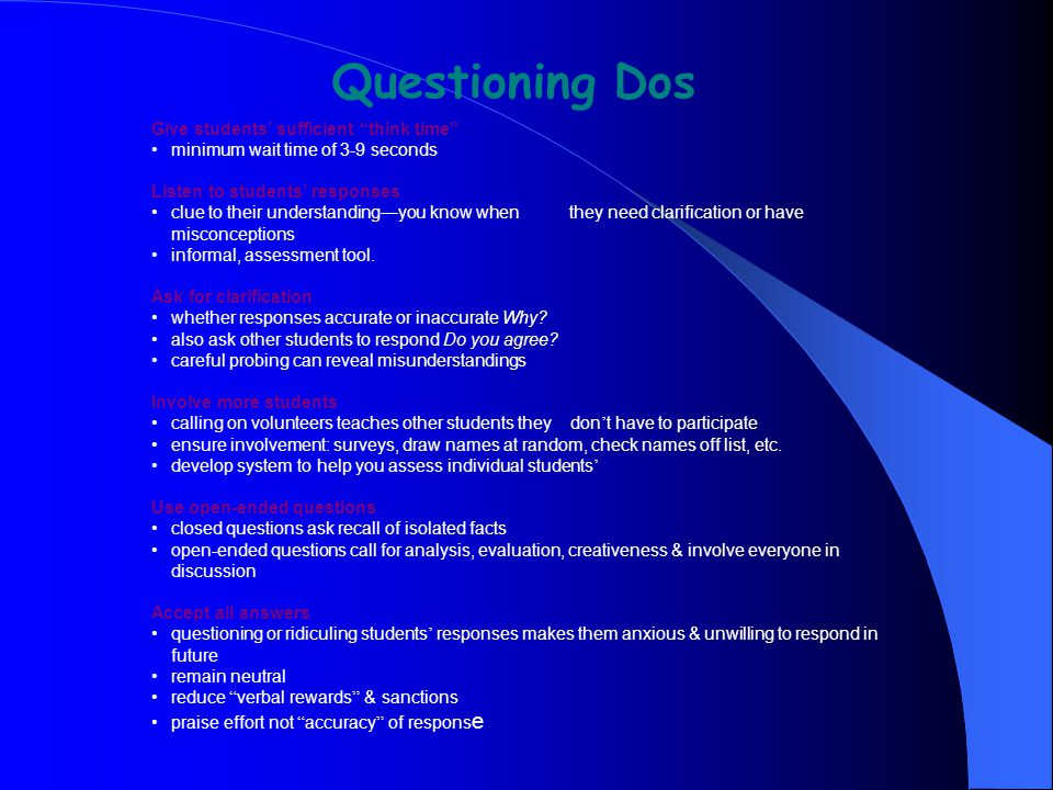 Questioning Dos Give students' sufficient think time