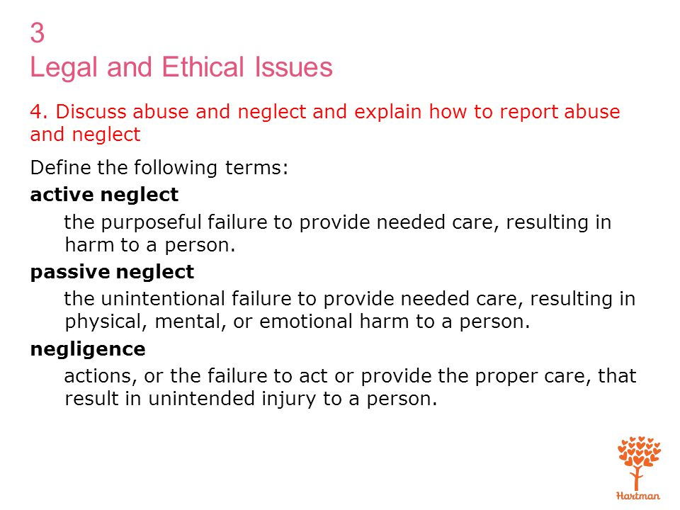 4. Discuss abuse and neglect and explain how to report abuse and neglect