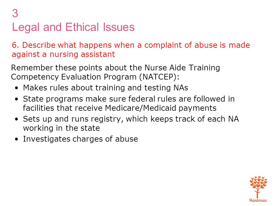 6. Describe what happens when a complaint of abuse is made against a nursing assistant