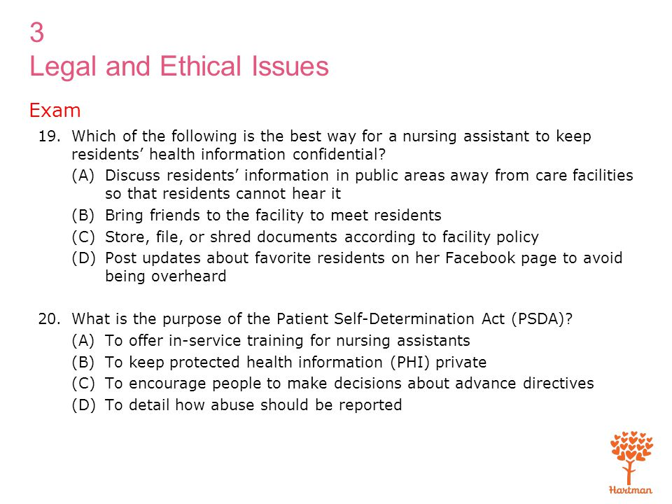 Exam Which of the following is the best way for a nursing assistant to keep residents' health information confidential