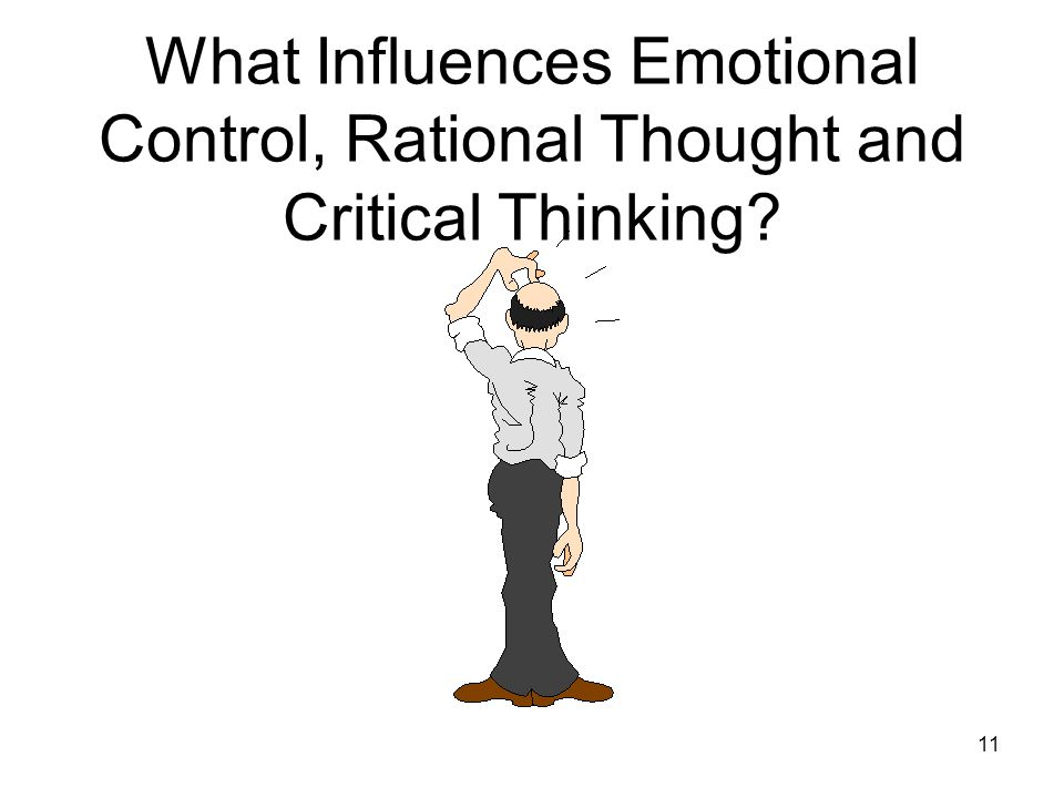 What Influences Emotional Control, Rational Thought and Critical Thinking