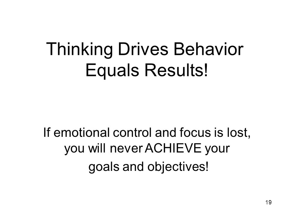 Thinking Drives Behavior Equals Results!