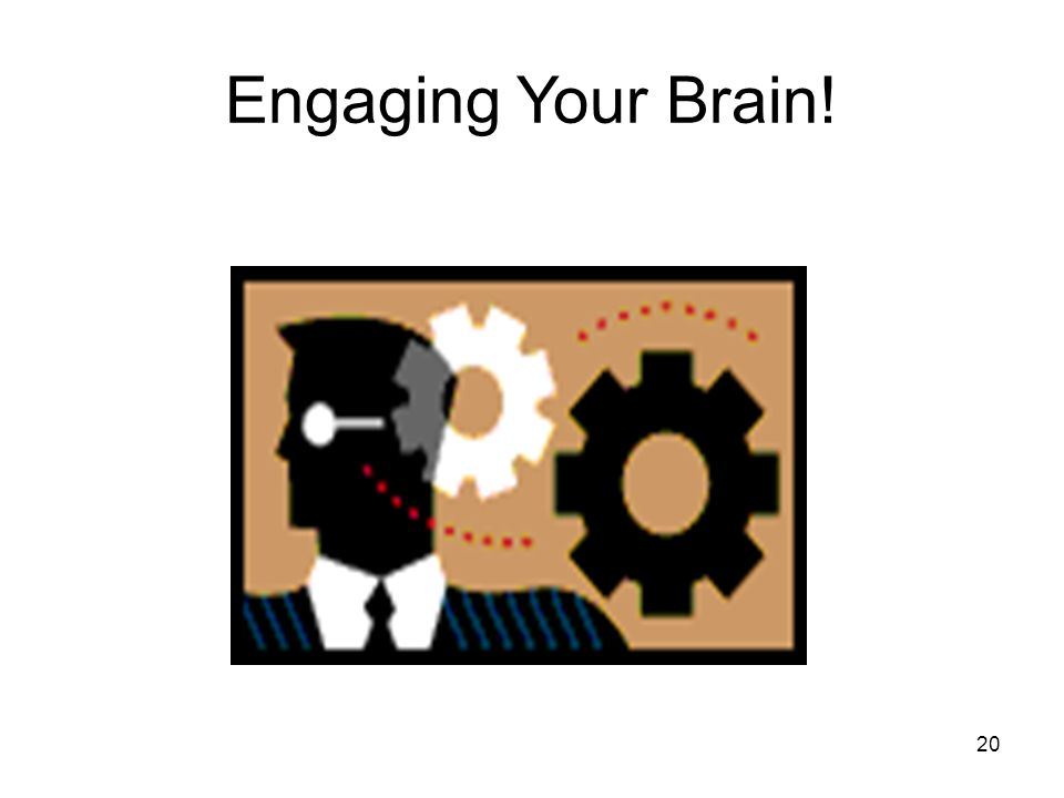 Engaging Your Brain!