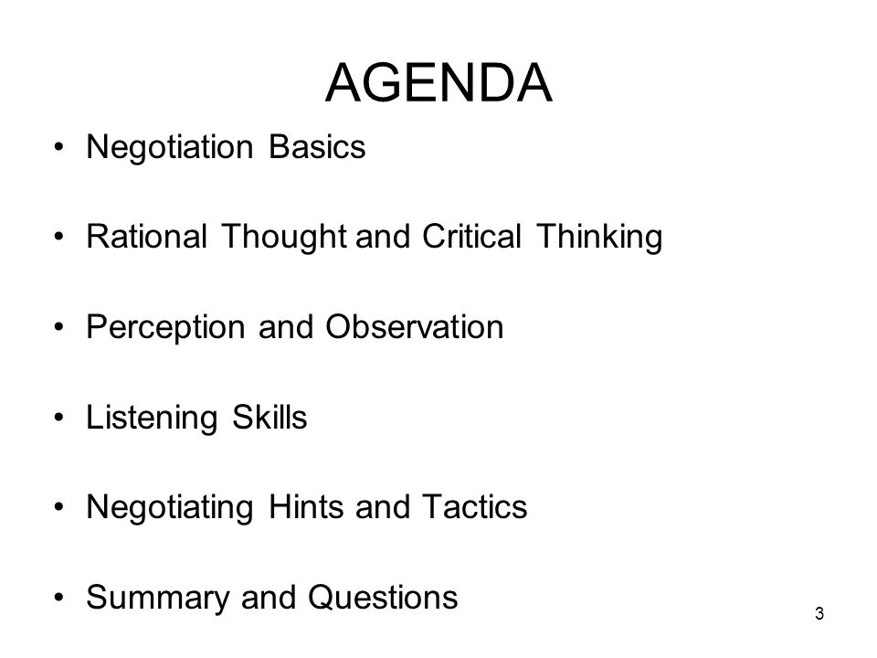 AGENDA Negotiation Basics Rational Thought and Critical Thinking
