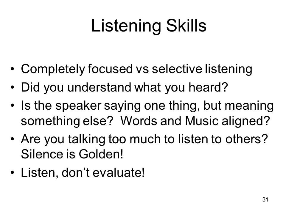 Listening Skills Completely focused vs selective listening
