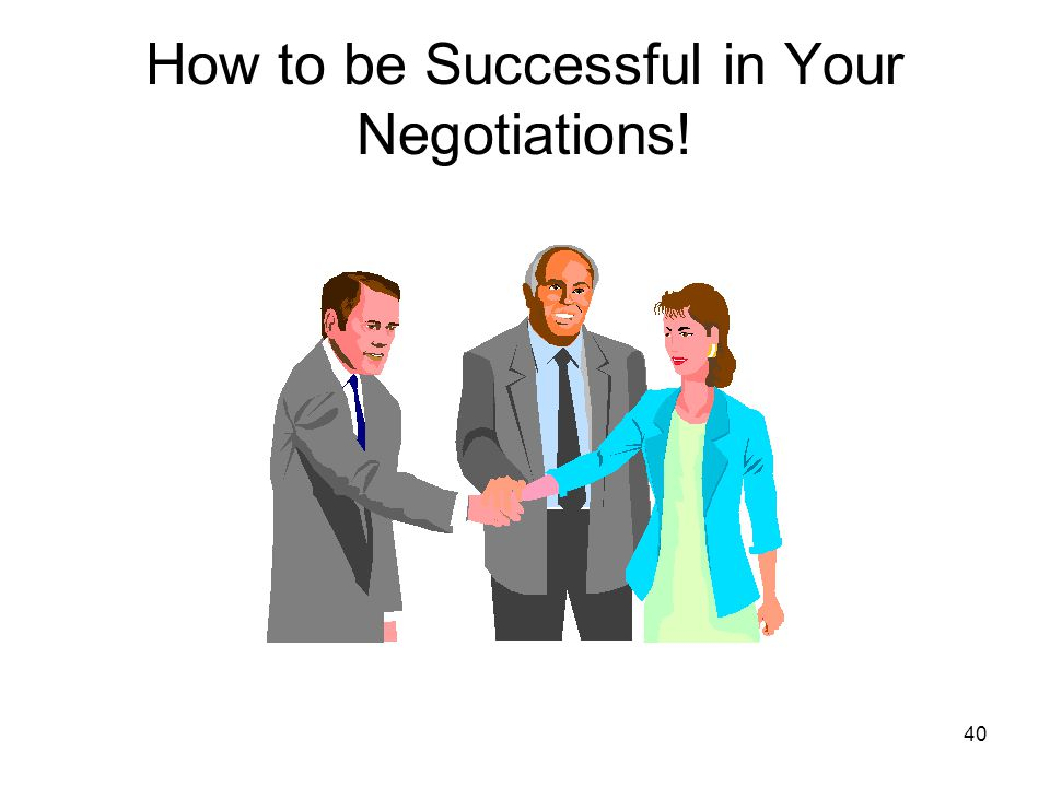 How to be Successful in Your Negotiations!