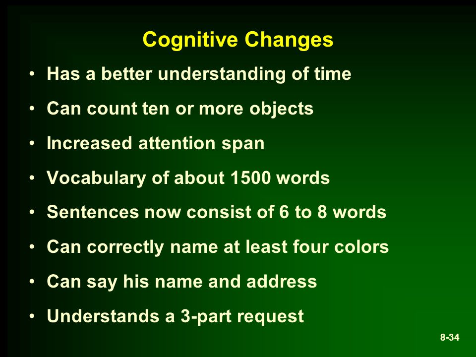 Cognitive Changes Has a better understanding of time