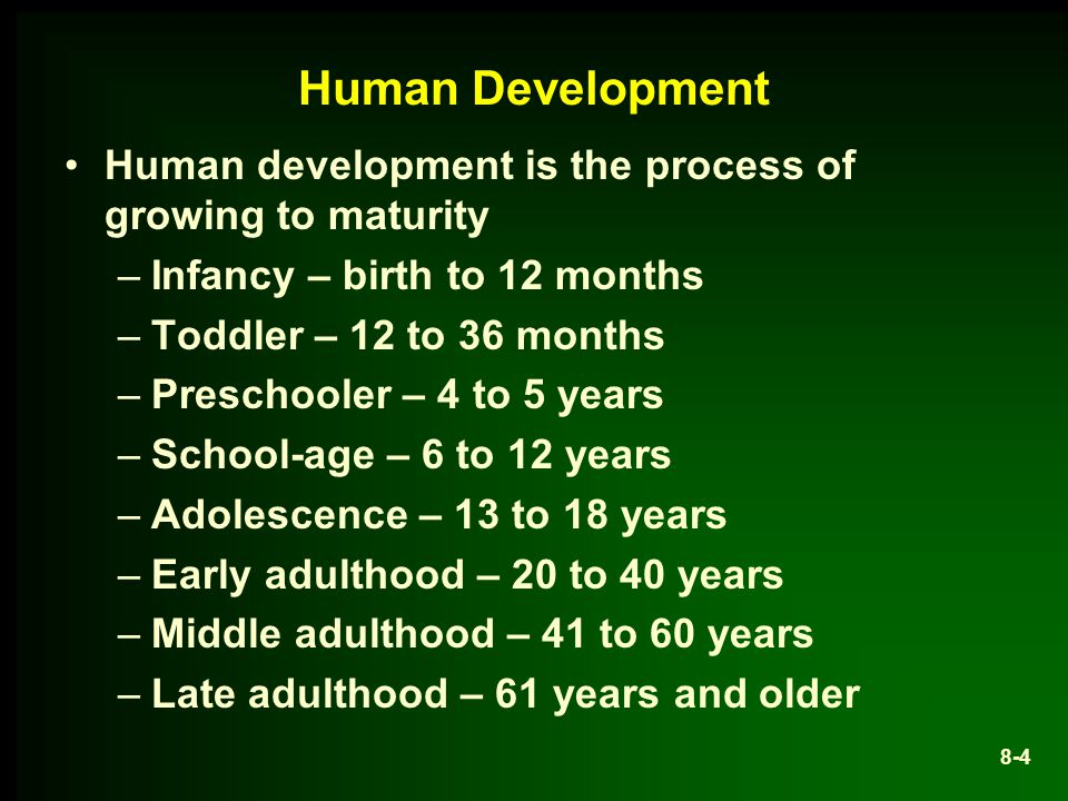 Human Development Human development is the process of growing to maturity. Infancy – birth to 12 months.