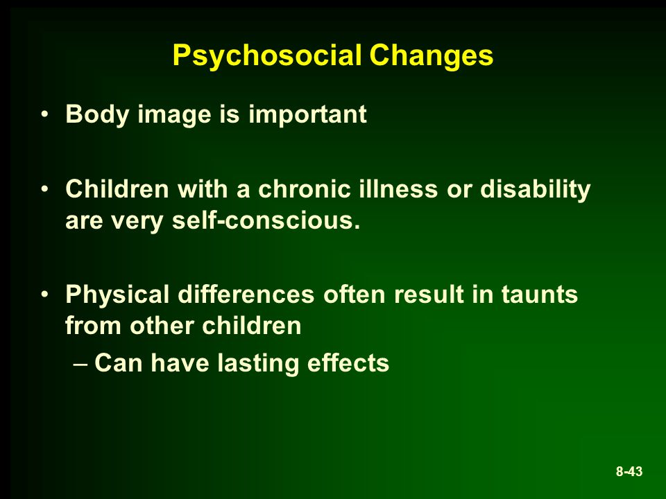 Psychosocial Changes Body image is important