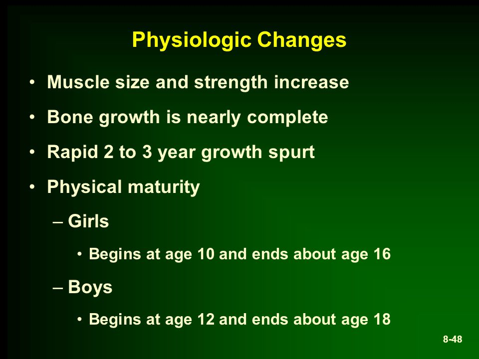 Physiologic Changes Muscle size and strength increase