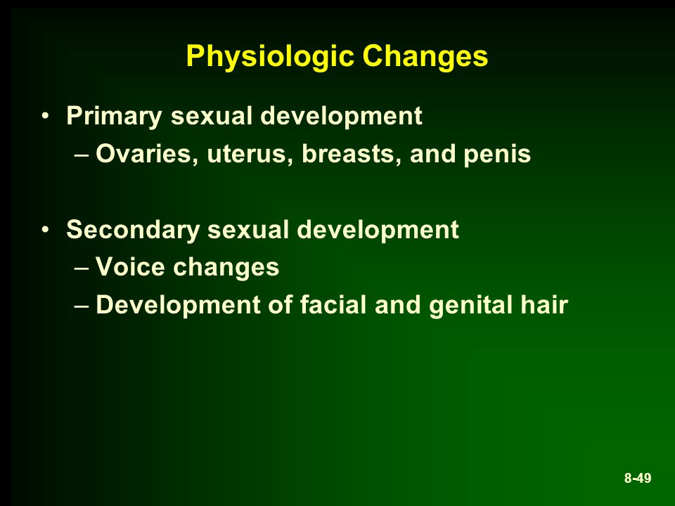 Physiologic Changes Primary sexual development