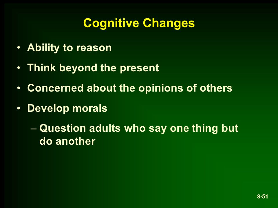 Cognitive Changes Ability to reason Think beyond the present