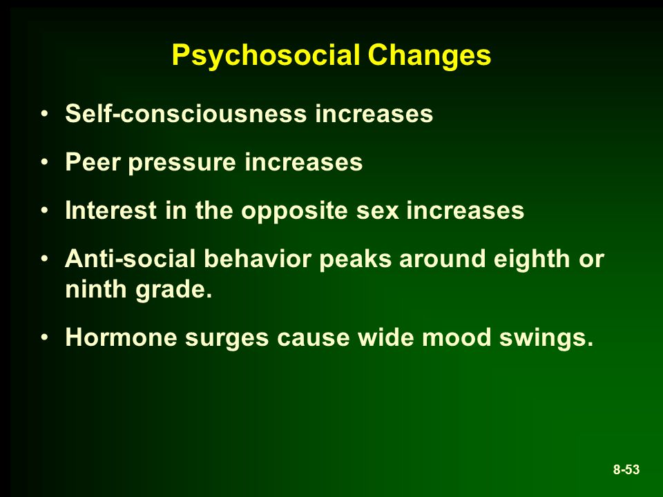 Psychosocial Changes Self-consciousness increases