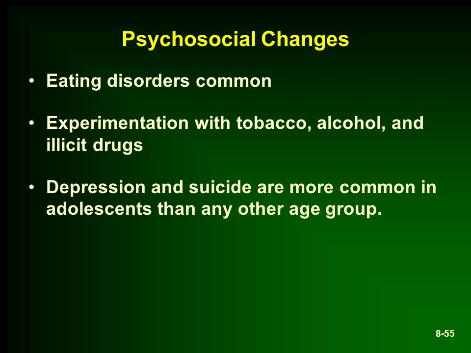 Psychosocial Changes Eating disorders common
