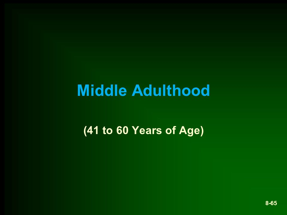 Middle Adulthood (41 to 60 Years of Age)