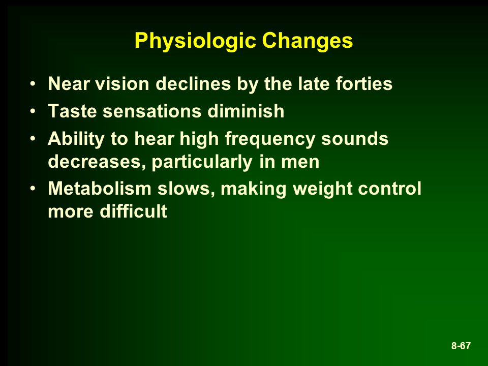 Physiologic Changes Near vision declines by the late forties