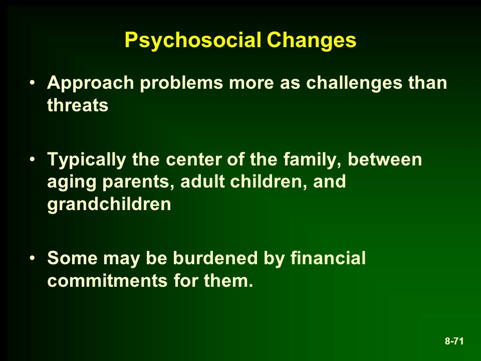 Psychosocial Changes Approach problems more as challenges than threats