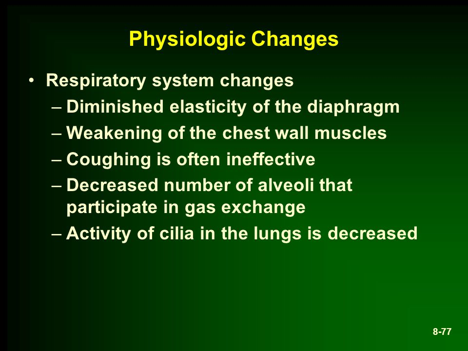 Physiologic Changes Respiratory system changes