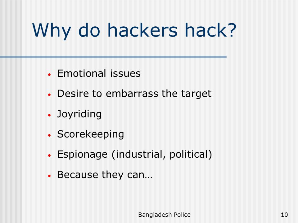 Why do hackers hack Emotional issues Desire to embarrass the target