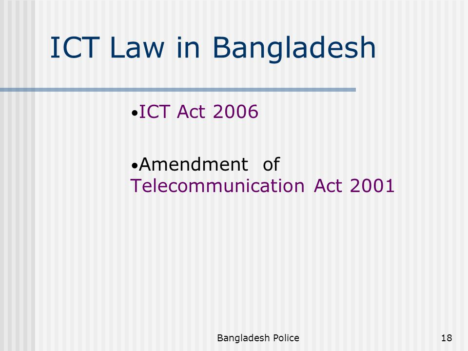 ICT Law in Bangladesh ICT Act 2006