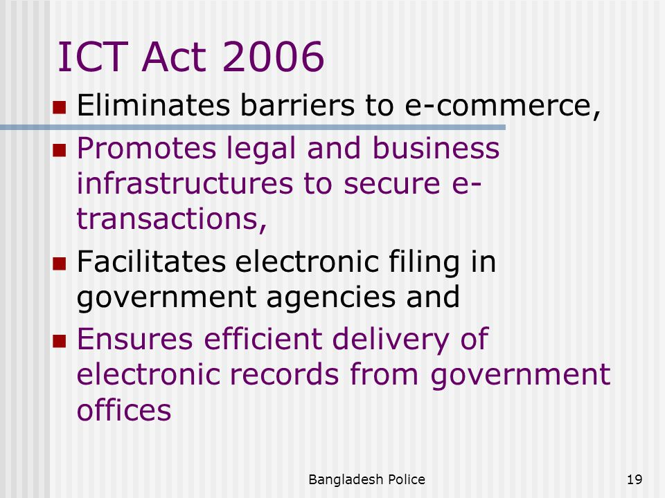 ICT Act 2006 Eliminates barriers to e-commerce,