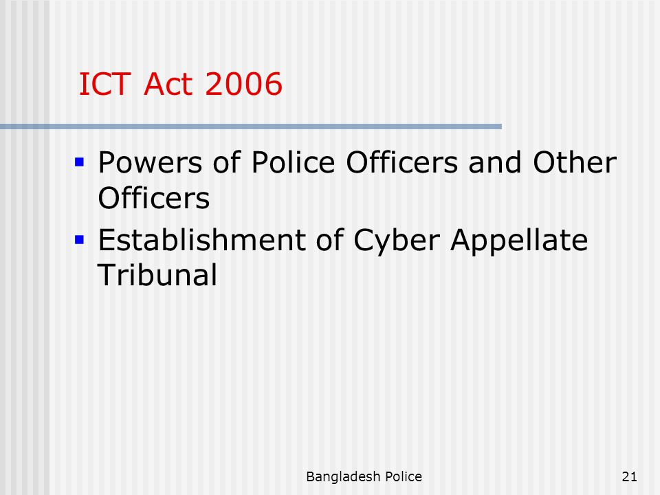 ICT Act 2006 Powers of Police Officers and Other Officers