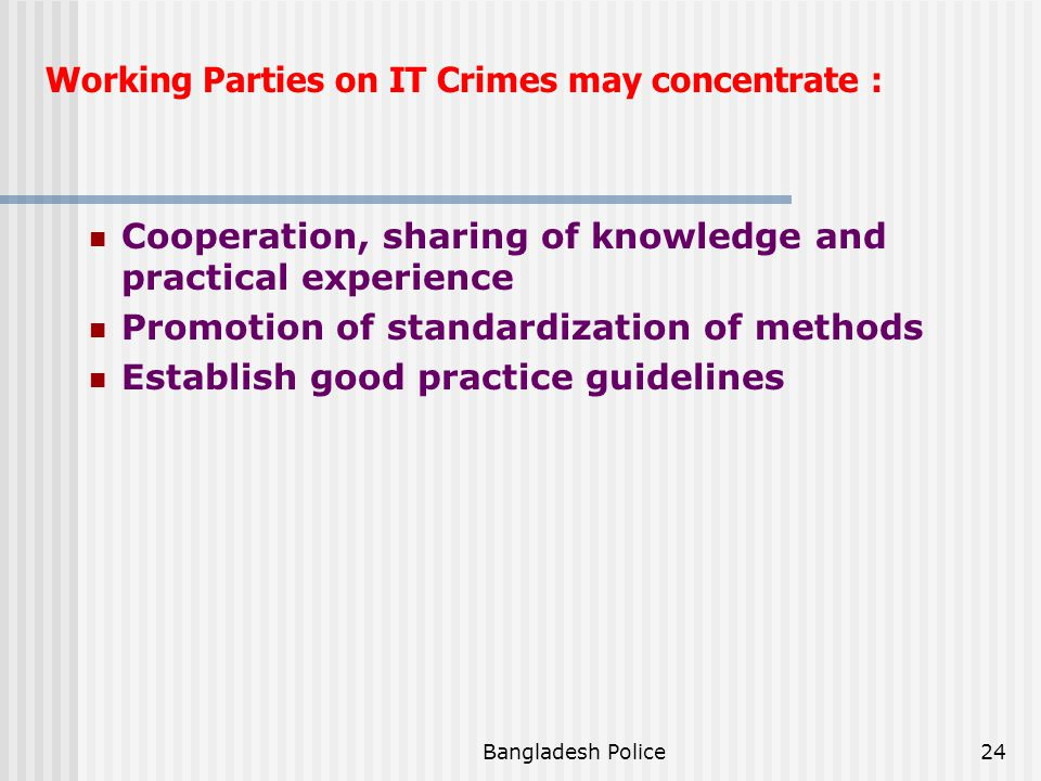 Working Parties on IT Crimes may concentrate :