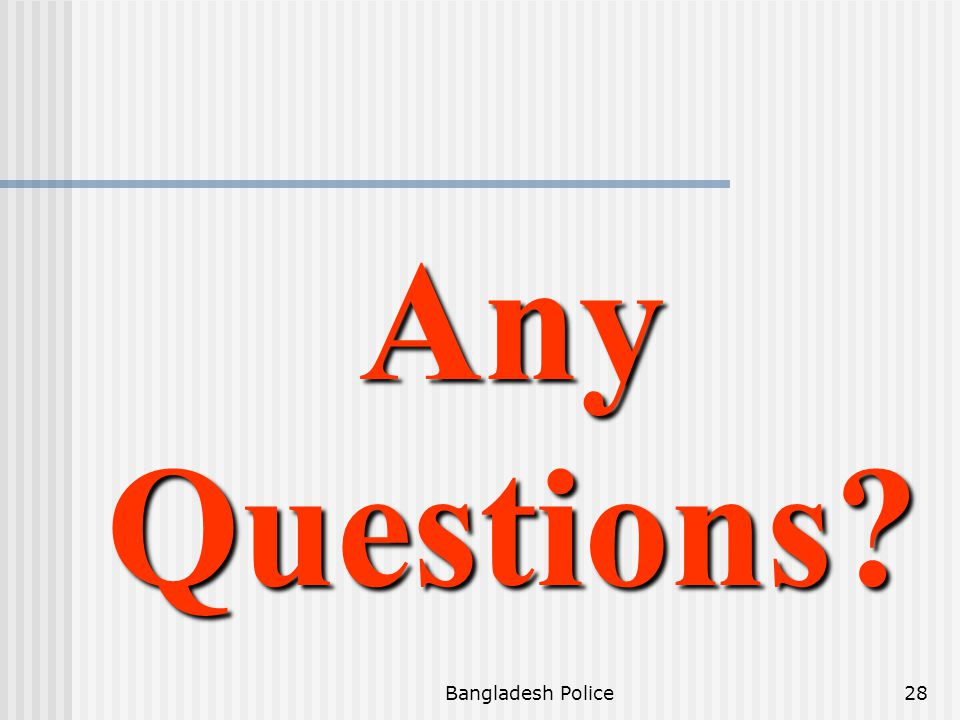 Any Questions Bangladesh Police