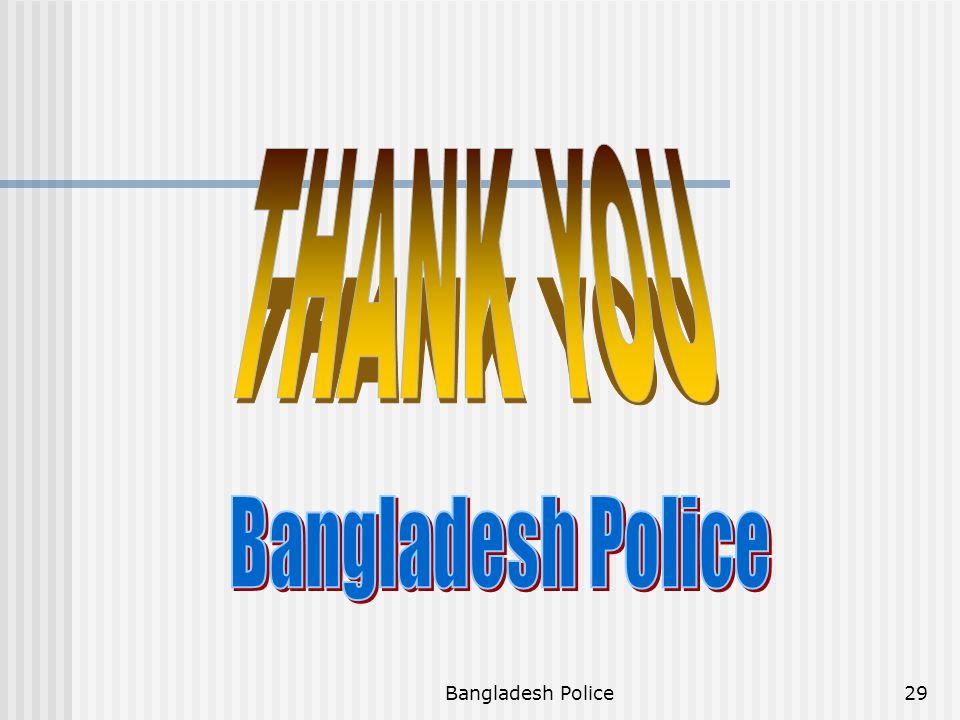 THANK YOU Bangladesh Police Bangladesh Police