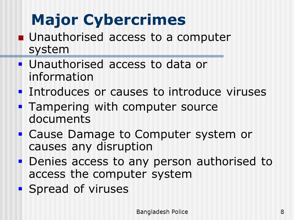 Major Cybercrimes Unauthorised access to a computer system