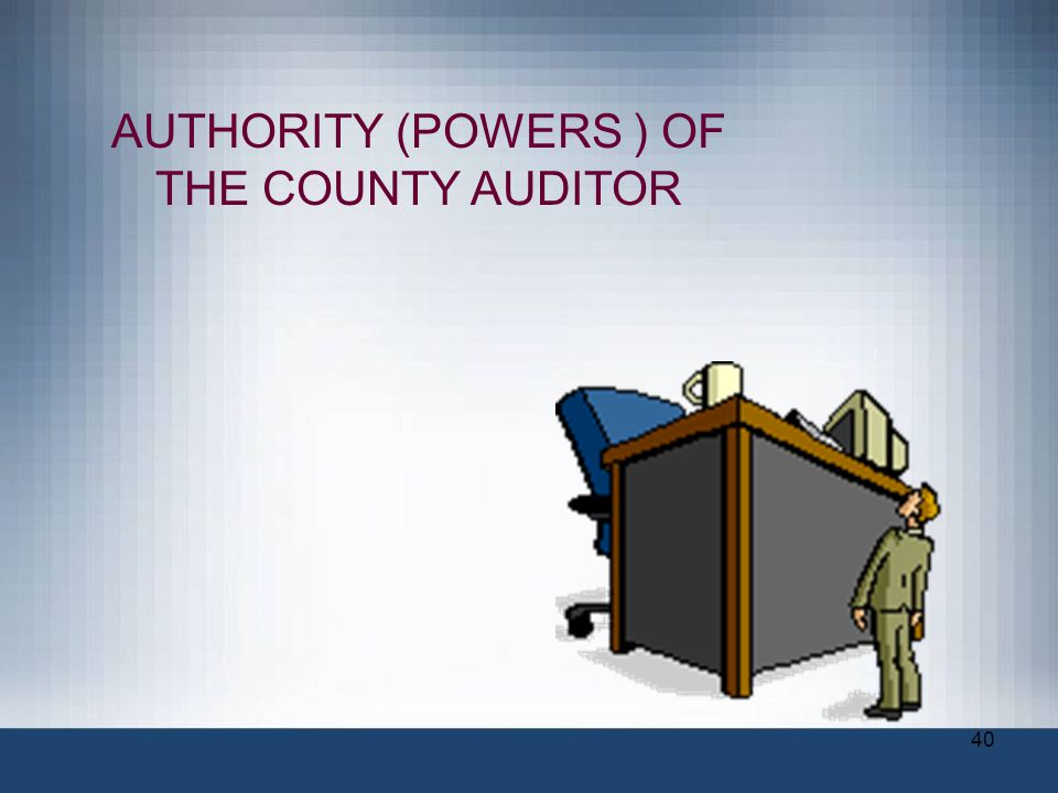 AUTHORITY (POWERS ) OF THE COUNTY AUDITOR