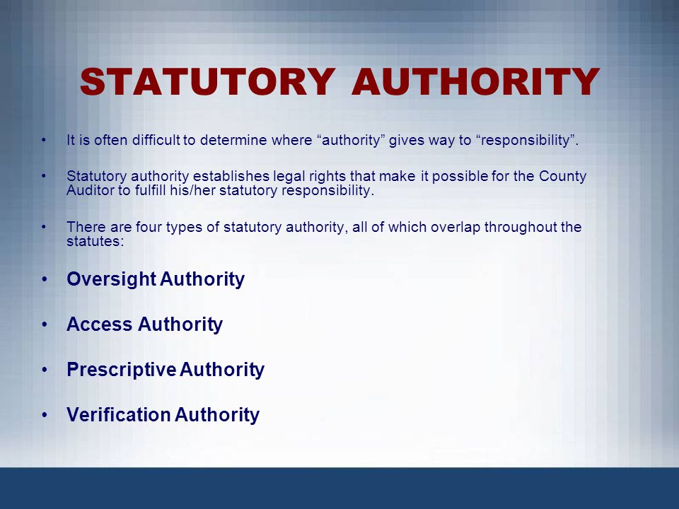 STATUTORY AUTHORITY Oversight Authority Access Authority