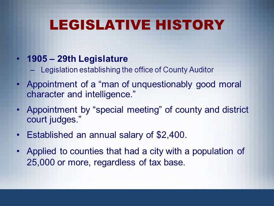 LEGISLATIVE HISTORY 1905 – 29th Legislature