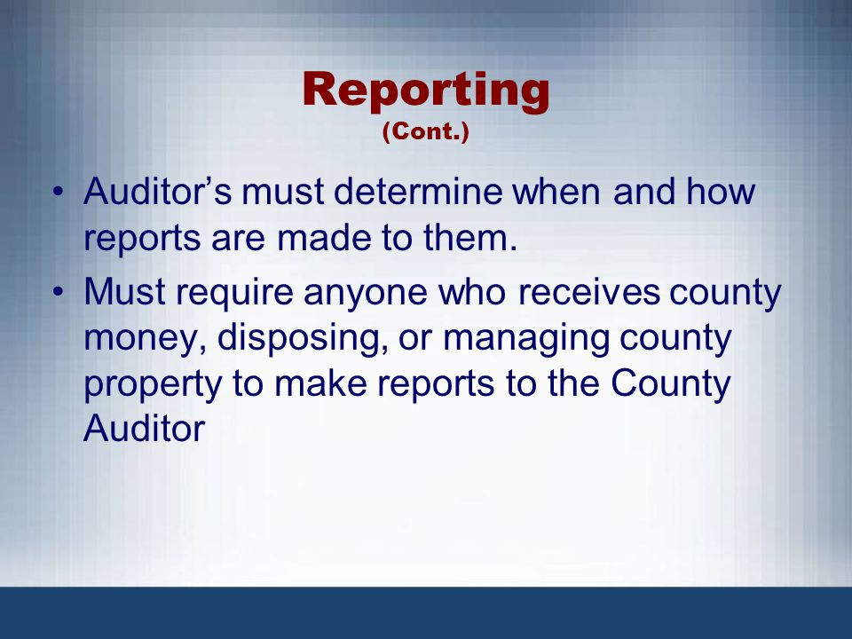 Reporting (Cont.) Auditor's must determine when and how reports are made to them.