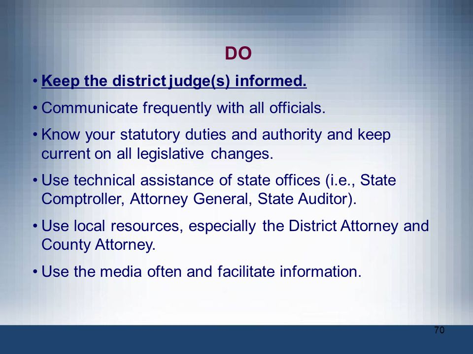 DO Keep the district judge(s) informed.