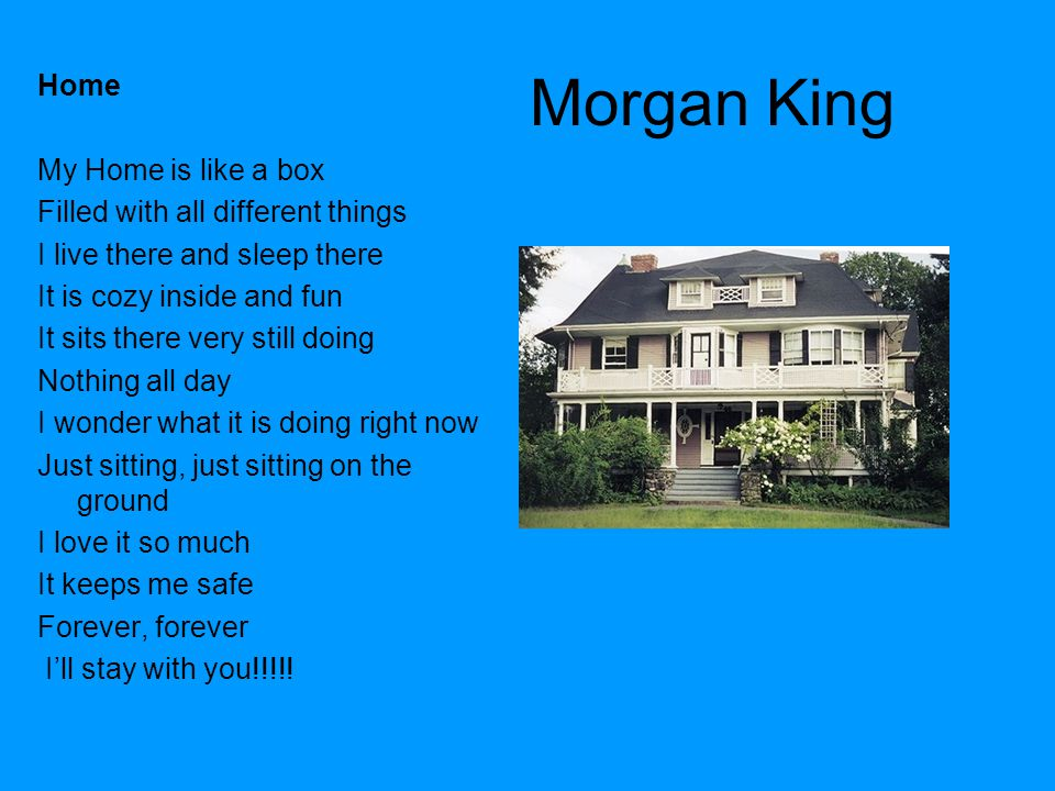 Morgan King Home My Home is like a box