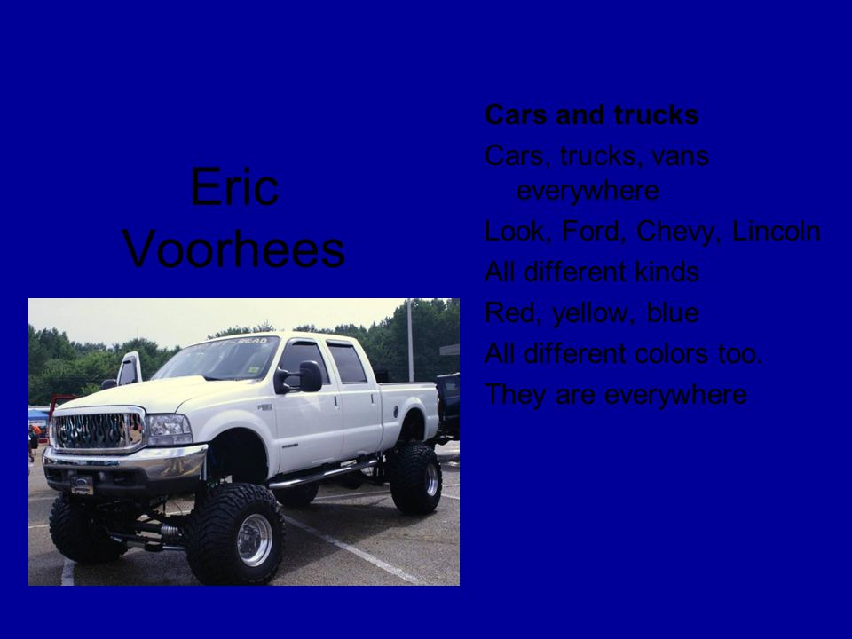 Eric Voorhees Cars and trucks Cars, trucks, vans everywhere