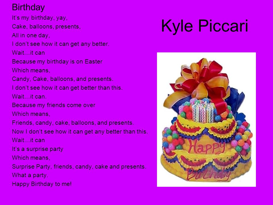 Kyle Piccari Birthday It's my birthday, yay, Cake, balloons, presents,