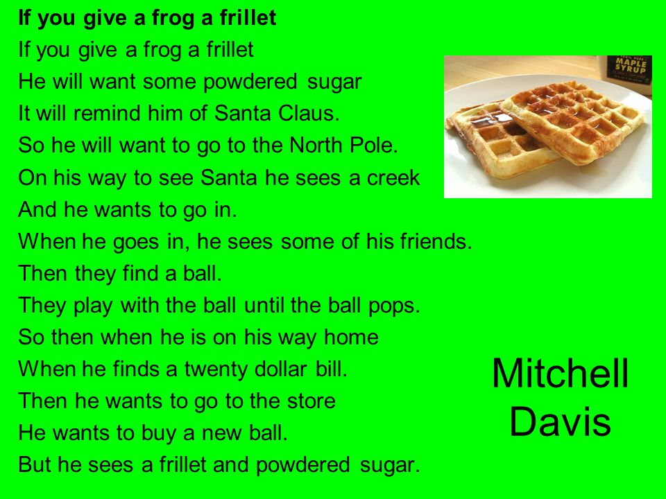 Mitchell Davis If you give a frog a frillet
