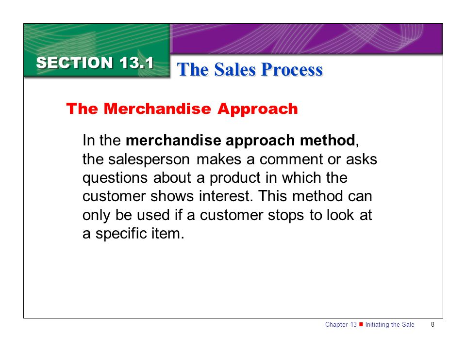 The Sales Process SECTION 13.1 The Merchandise Approach