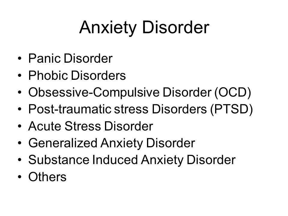 Anxiety Disorder Panic Disorder Phobic Disorders