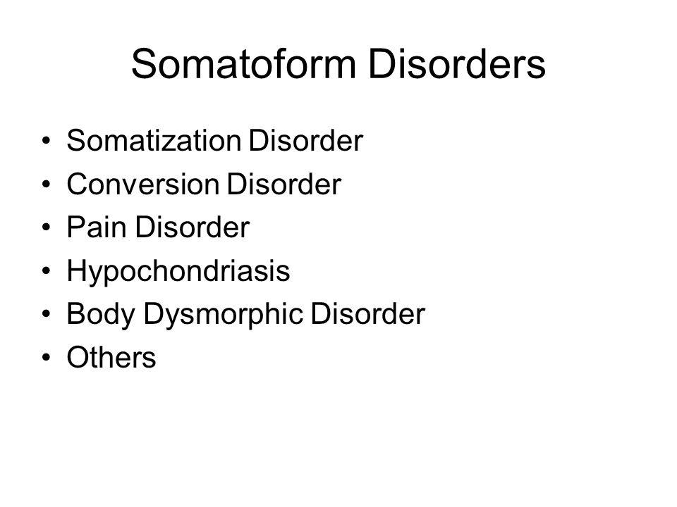 Somatoform Disorders Somatization Disorder Conversion Disorder