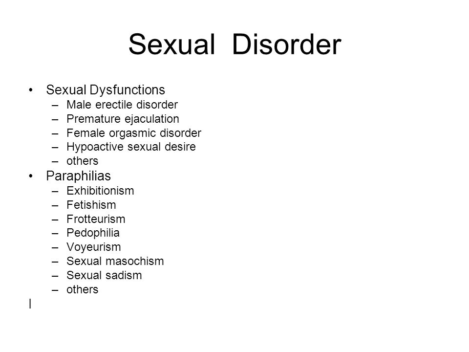 Sexual Disorder Sexual Dysfunctions Paraphilias I