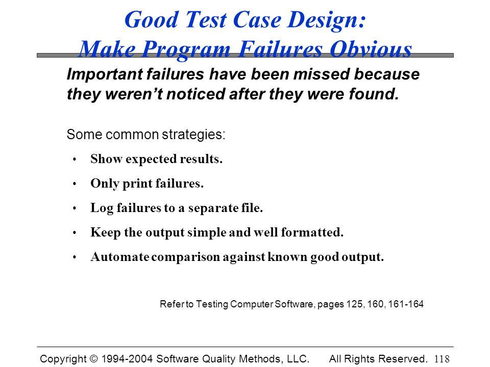 Good Test Case Design: Make Program Failures Obvious