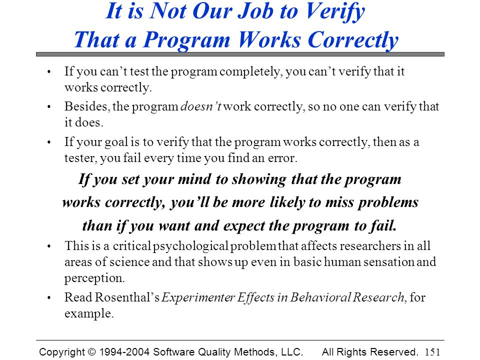 It is Not Our Job to Verify That a Program Works Correctly